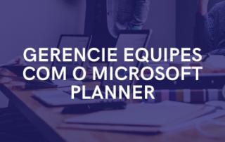 Gerencie equipes com o Microsoft Planner