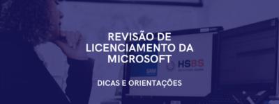 Revisão de Licenciamento da Microsoft, e agora?