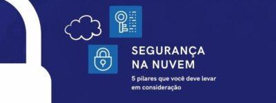 5 pilares da segurança na nuvem
